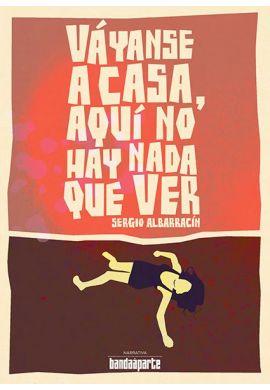 """Libro Sergio Albarracín ELPHOMEGA """"Váyanse a casa, aquí no hay nada que ver"""""""